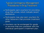 typical contingency management procedures in drug treatment