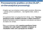 processamento anal tico on line olap on line analytical processing