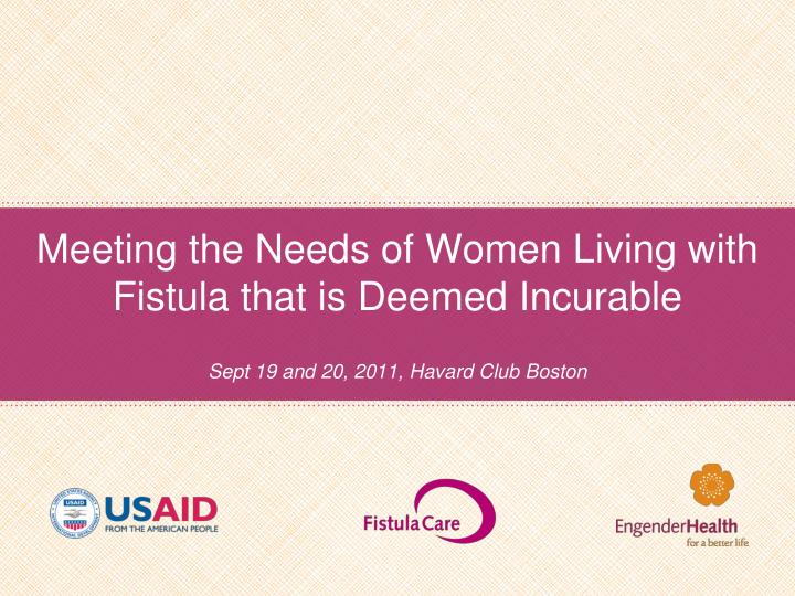 meeting the needs of women living with fistula that is deemed incurable n.