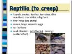 reptilia to creep