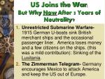 us joins the war but why now after 3 years of neutrality