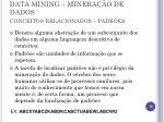 data mining minera o de dados conceitos relacionados padr es