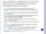 data mining minera o de dados t cincas e ferramentas usadas em minera o de dados2