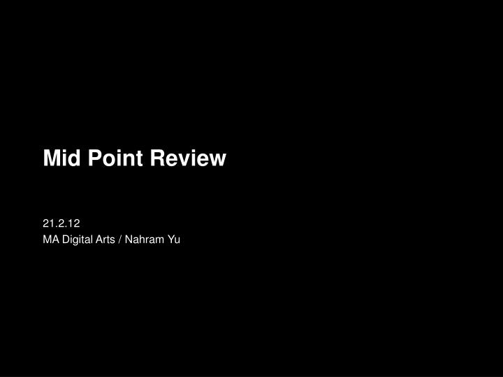 mid point review n.