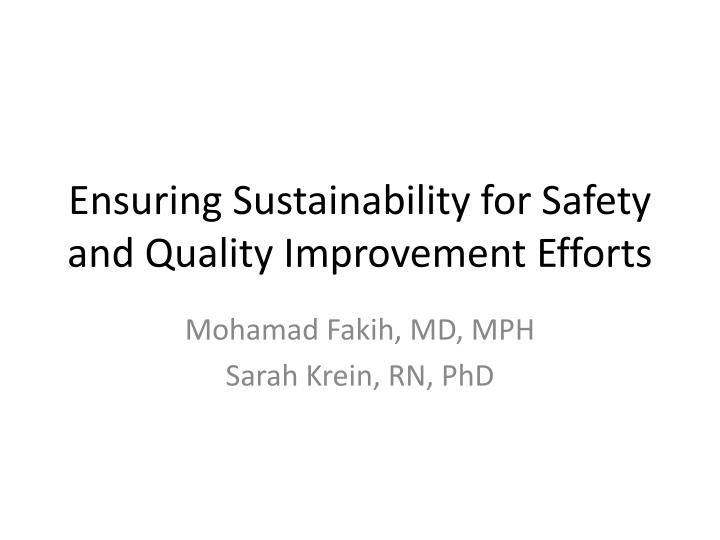 ensuring sustainability for safety and quality improvement efforts n.