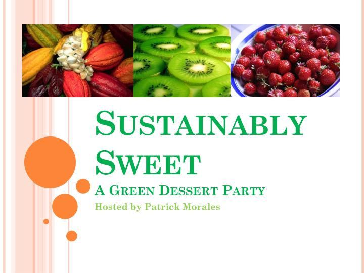 sustainably sweet a green dessert party n.