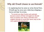 why did orwell choose to use animals