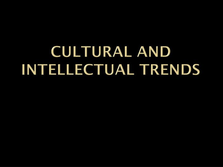cultural and intellectual trends n.