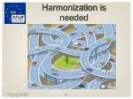 harmonization is needed