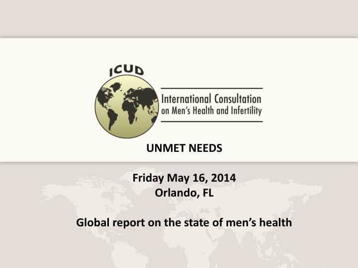 unmet needs friday may 16 2014 orlando fl global report on the state of men s health n.