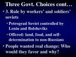 three govt choices cont