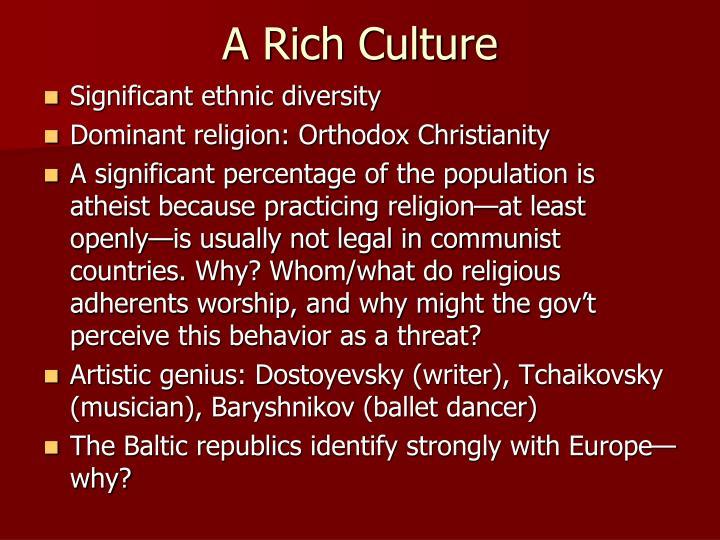 A Rich Culture
