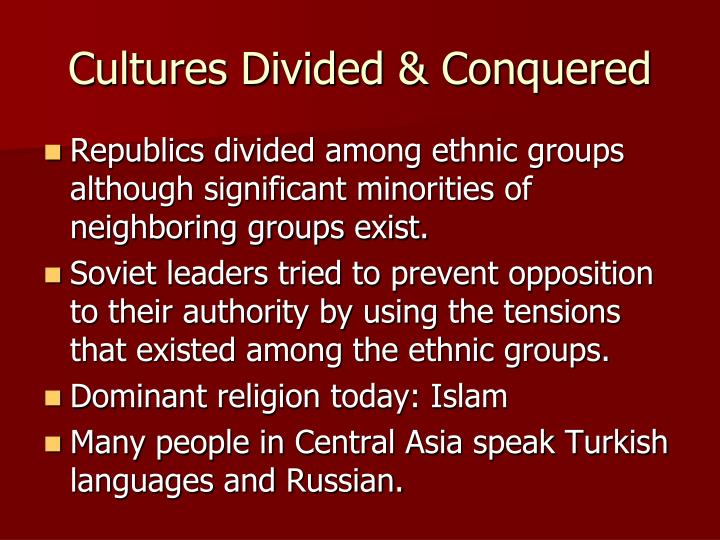 Cultures Divided & Conquered