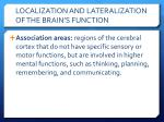localization and lateralization of the brain s function