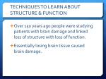 techniques to learn about structure function1