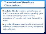 transmission of hereditary characteristics10