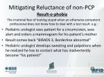 mitigating reluctance of non pcp