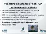 mitigating reluctance of non pcp1