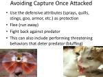 avoiding capture once attacked