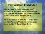 favouritism forbidden24