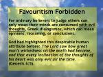 favouritism forbidden25