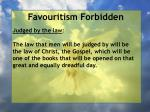 favouritism forbidden90