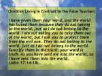 christian living in contrast to the false teachers6