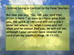christian living in contrast to the false teachers60