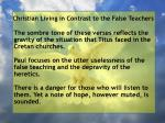 christian living in contrast to the false teachers90