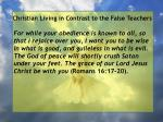 christian living in contrast to the false teachers92