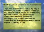 christian living in contrast to the false teachers96