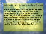 christian living in contrast to the false teachers99