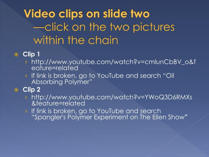 Video clips on slide two