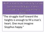 with a nod to the similarly cursed greek hero oedipus camus concludes his essay with these words