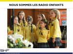 nous sommes les radio enfants