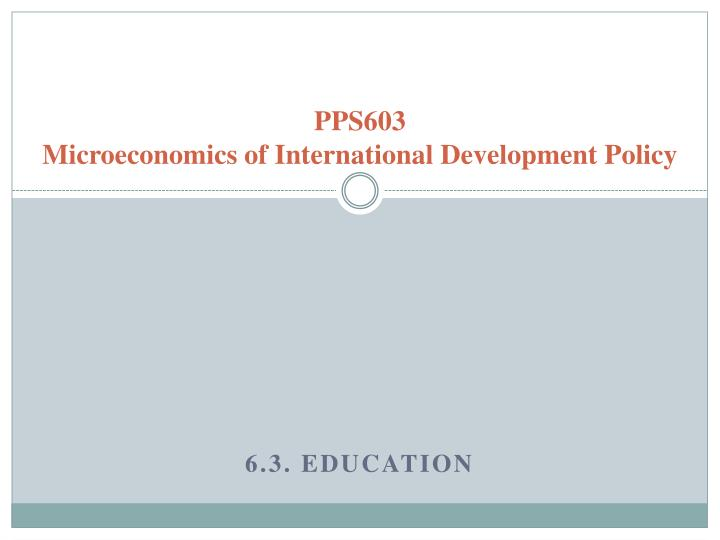 pps603 microeconomics of international development policy n.