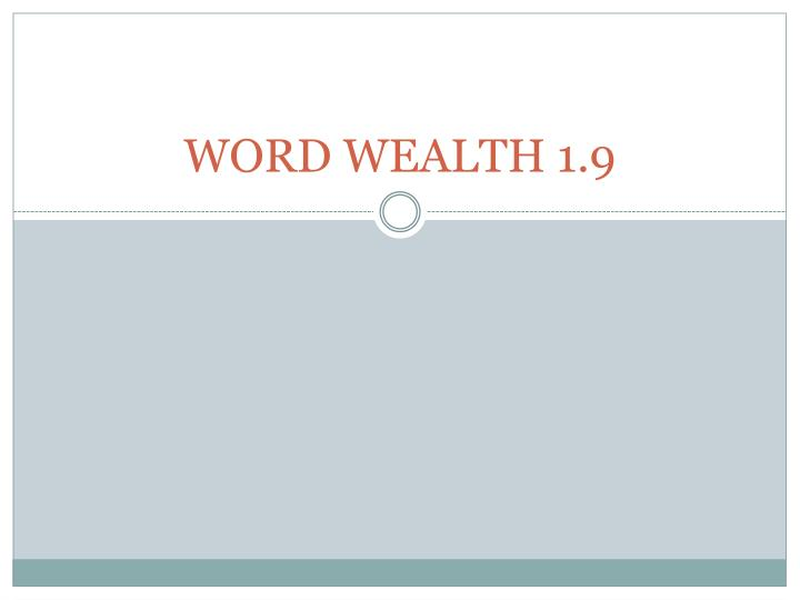 word wealth 1 9 n.