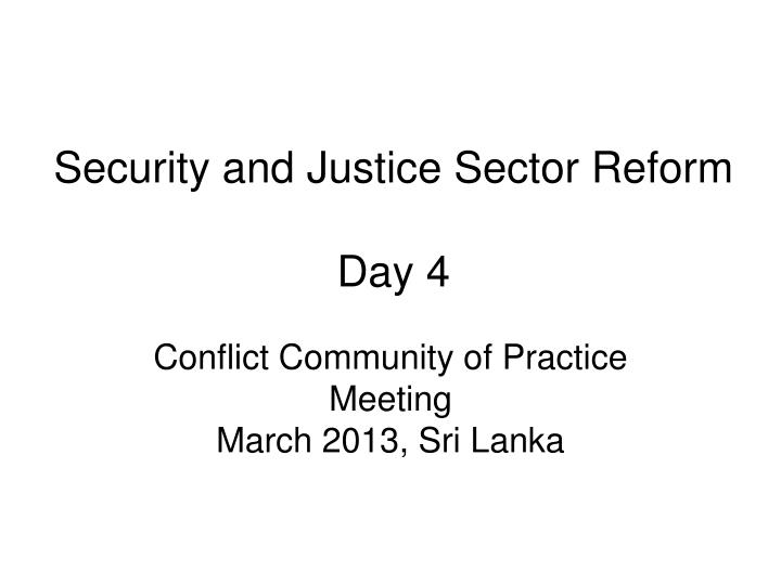 security and justice sector reform day 4 n.
