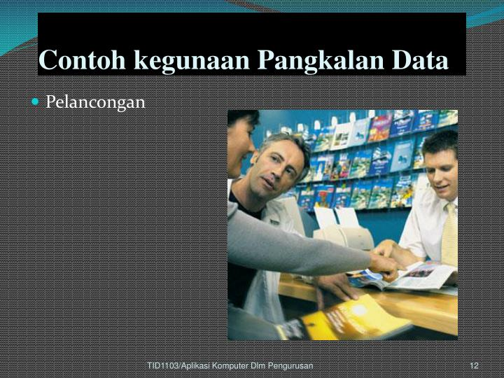 Contoh kegunaan Pangkalan Data