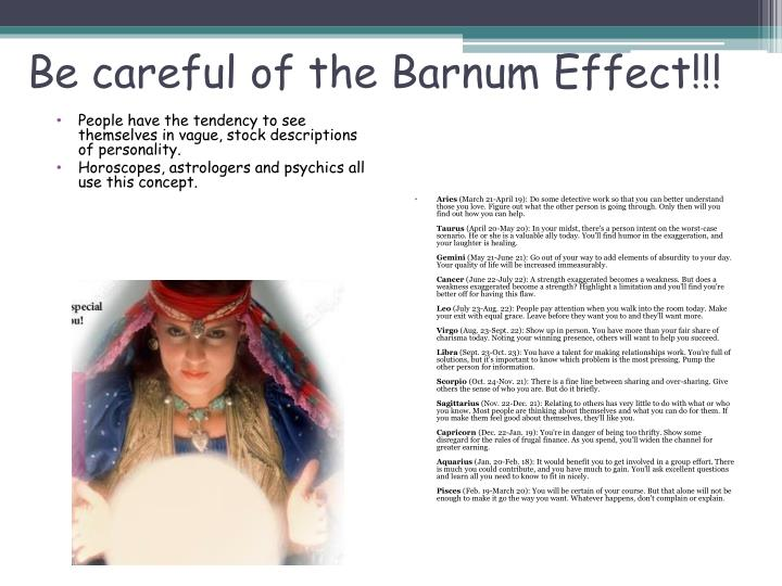 Be careful of the Barnum Effect!!!