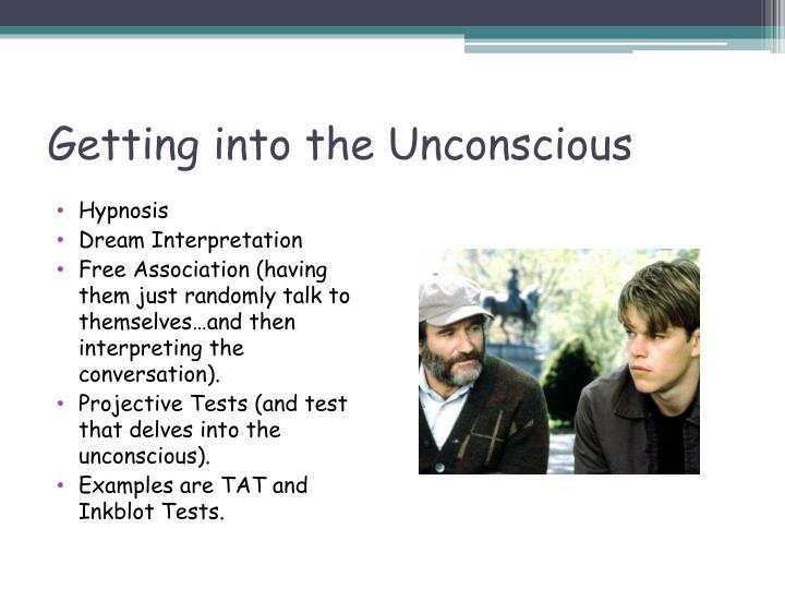 Getting into the Unconscious