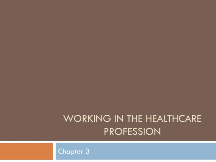working in the healthcare profession n.