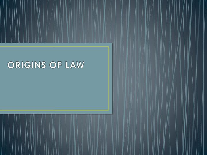 origins of law n.