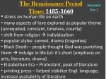 the renaissance period time 1485 1660