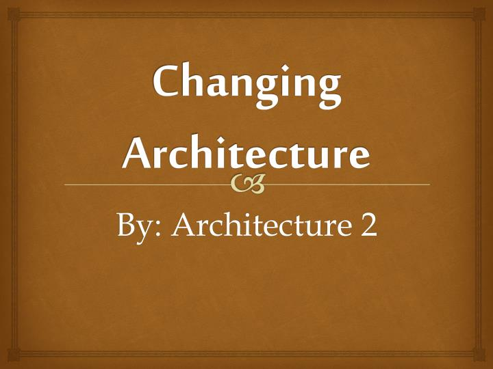 chang ing architectur e n.