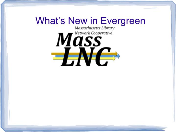 what s new in evergreen n.