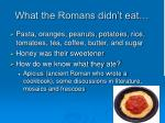 what the romans didn t eat