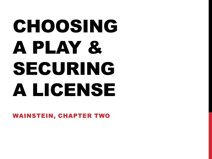 choosing a play securing a license n.