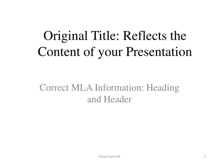 original title reflects the content of your presentation n.