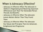 when is advocacy effective4